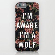 I'm Aware I'm A Wolf Slim Case iPhone 6s