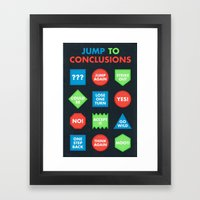 It's A Jump To Conclusio… Framed Art Print