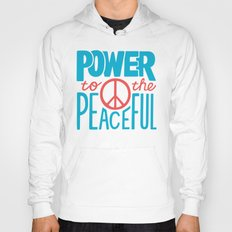 Power to the Peaceful Hoody