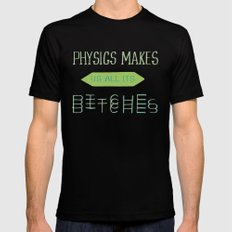 Physics makes us all its bitches Mens Fitted Tee SMALL Black
