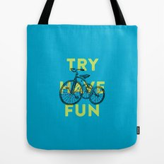 Try have fun Tote Bag