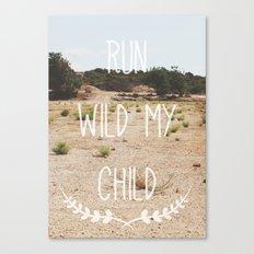 Run wild my child Canvas Print