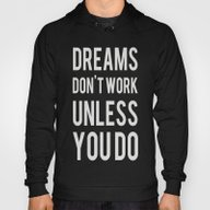 Dreams Don't Work Unless… Hoody
