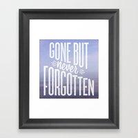Gone But Never Forgotten Framed Art Print
