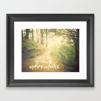Let's Go And Have An Adv… Framed Art Print