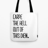 Carpe The Hell Out of This Diem White Version ///www.pencilmeinstationery.com Tote Bag