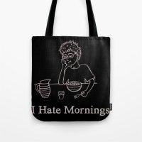 I Hate Mornings Tote Bag