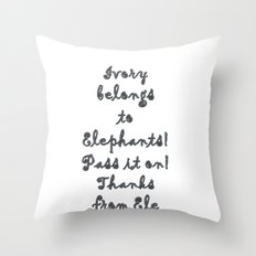 Ivory Belongs to Elephants Throw Pillow