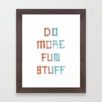 Do More Fun Stuff Framed Art Print