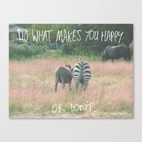 Do What Makes You Happy.… Canvas Print