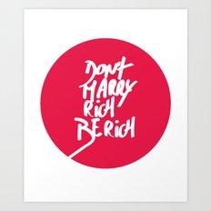 Don't Marry Rich Be Rich Art Print