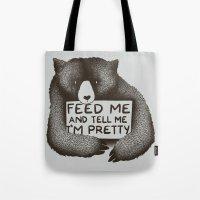 Feed Me And Tell Me I'm … Tote Bag
