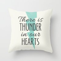 There is Thunder in our Hearts Throw Pillow