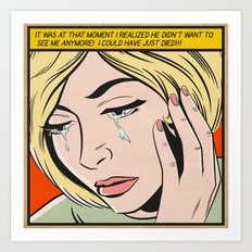 ...I Could Have Just Died!!! Art Print