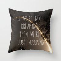 Dreaming or Sleeping Throw Pillow