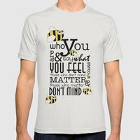 Bee who you are..... Mens Fitted Tee Silver SMALL