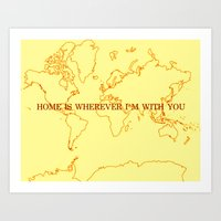 Home (Is Wherever I'm Wi… Art Print
