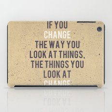 Change the way you look at things iPad Case