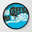 Mo' Coffee Mo' Progress Wall Clock