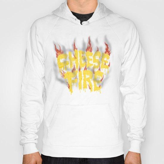 CHEESE FIRE!!! Hoody
