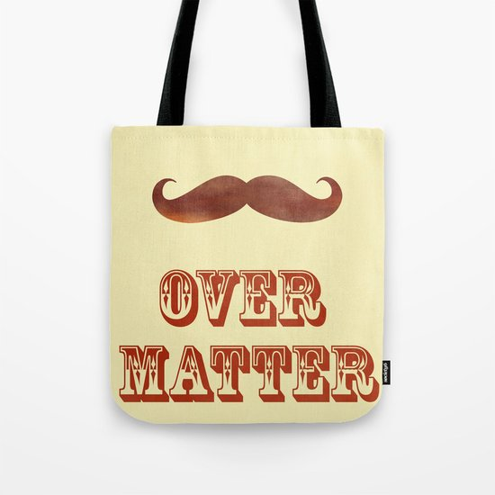 Mustache Over Matter Tote Bag