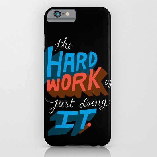 The Hard Work of Just Doing it. iPhone & iPod Case