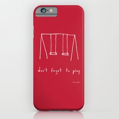 Don't forget to play - red Slim Case iPhone 6s