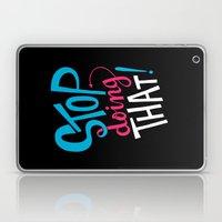 Stop Doing That! Laptop & iPad Skin