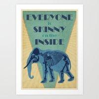 Everyone is Skinny on the Inside Art Print