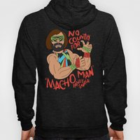 NO COUNTRY FOR MACHO MAN Hoody