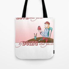 Love what you Do... Tote Bag