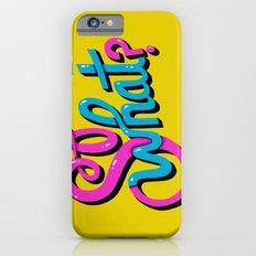 So What? Slim Case iPhone 6s