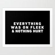 Everything Was On Fleek … Art Print
