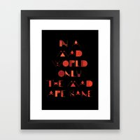 In A Mad World Framed Art Print