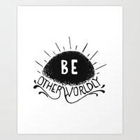Be Otherworldly (blk) Art Print