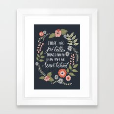 There Are Far Better Things Ahead Framed Art Print