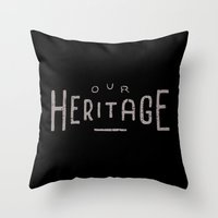 Our Heritage Throw Pillow