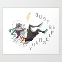 Just be yourself Art Print
