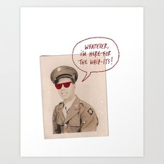 whatever, i'm here for the whip-its Art Print