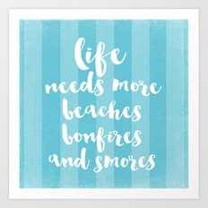 life needs more beaches Art Print