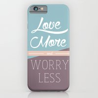 Love More & Worry Less T… iPhone 6 Slim Case