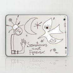Sometimes is not Forever Laptop & iPad Skin