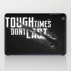Tough times don't last iPad Case