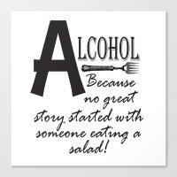 ALCOHOL...because Canvas Print