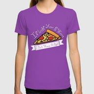 T-shirt featuring True Love  |  Pizza by Silvio Ledbetter
