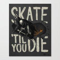 Skate Til' You Die Canvas Print