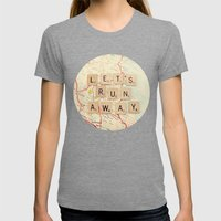 let's run away Womens Fitted Tee Tri-Grey SMALL