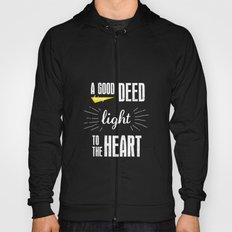 A Good Deed Brings Light to the Heart Hoody
