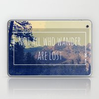 Not All Who Wander Are L… Laptop & iPad Skin