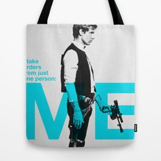 """Han Solo  - """"I Take Orders From Just One Person: ME"""" Tote Bag"""